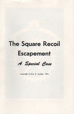 The Square Recoil Escapement: A Special Case by Guy Aydlett, New Booklet