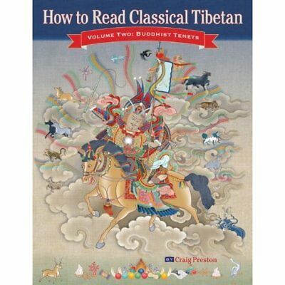 How to Read Classical Tibetan: Buddhist Tenets v. 2 - Paperback NEW Preston, Cra