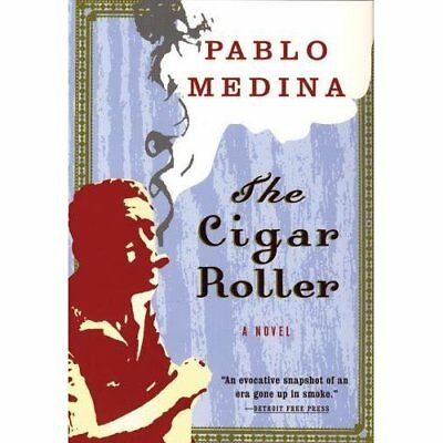 The Cigar Roller: A Novel - Paperback NEW Pablo Medina 2006-02-03
