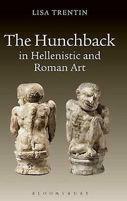 Hunchback in Hellenistic and Roman Art by Lisa Trentin (English) Free Shipping!