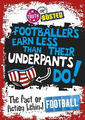 The Fact or Fiction Behind Football (Truth or Busted) (Paperback). 9780750281591