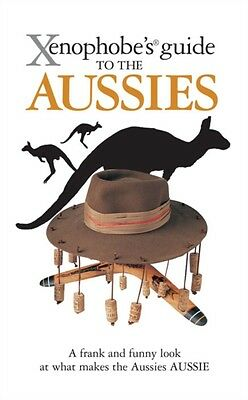 Xenophobe's Guide to the Aussies (Xenophobe's Guides) (Paperback). 9781906042202