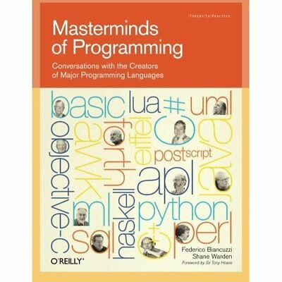 Masterminds of Programming: Conversations with the Crea - Paperback NEW Biancuzz