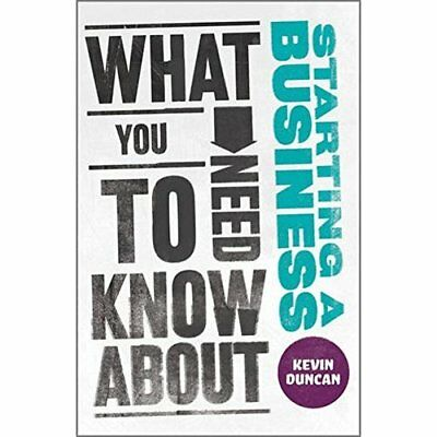 What You Need to Know About Starting a Business - Paperback NEW Duncan, Kevin 20