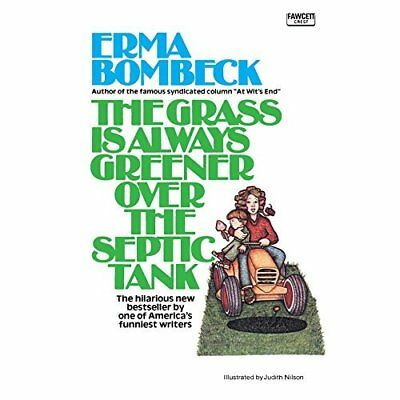 The Grass Is Always Greener Over the Septic Tank - Paperback NEW Bombeck, Erma 1