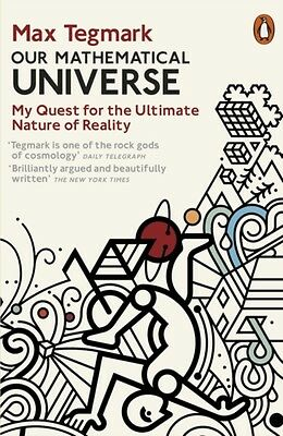 Our Mathematical Universe: My Quest for the Ultimate Nature of Reality (Paperba.