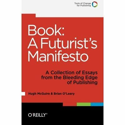 Book: A Futurist's Manifesto: A Collection of Essays fr - Paperback NEW Hugh McG