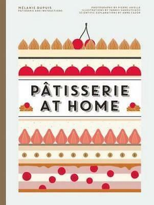 NEW Patisserie at Home By Melanie Dupuis Hardcover Free Shipping