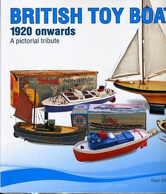 British Toy Boats 1920 onwards: A pictorial tribute (Paperback), ...