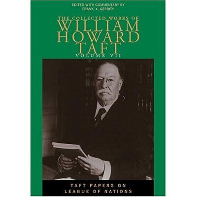 The Collected Works of William Howard Taft: Taft Papers - Hardcover NEW William
