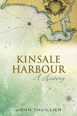 Kinsale Harbour: A History by John Thuillier | Hardcover Book | 9781848892064 |