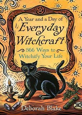 NEW A Year and a Day of Everyday Witchcraft By Deborah Blake Paperback
