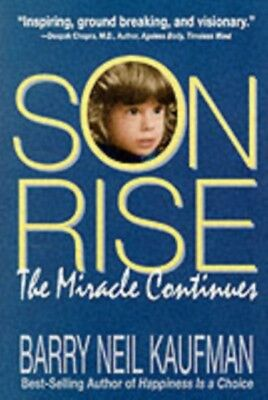 Son-Rise: The Miracle Continues (Paperback), Barry Neil Kaufman, ...