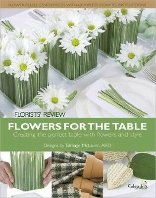 Flowers For The Table Book How to Create a Beautiful Table For Entertaining BBB