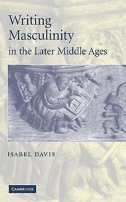 Writing Masculinity in the Later Middle Ages (Ca, Isabel Davis, Very Good
