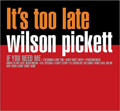 WILSON PICKETT-Its Too Late  (UK IMPORT)  VINYL NEW