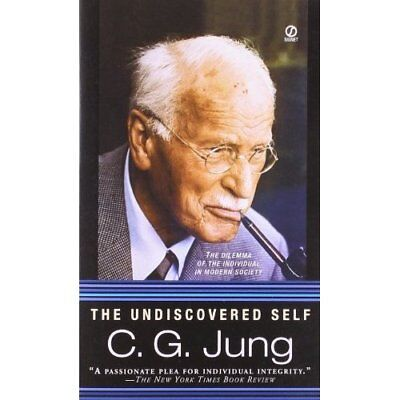 The Undiscovered Self - Mass Market Paperback NEW Jung, Carl Gust 2006-02-07