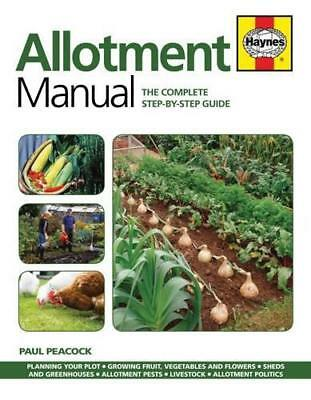 Allotment Manual: The Complete Step-by-Step Guide 2016 by Paul Peacock   Paperba