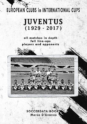 European Clubs in International Cups - Juventus 1929-2017 - Football Stats book