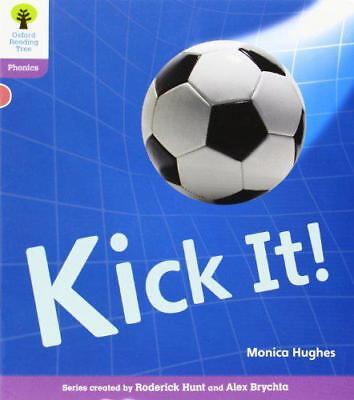 Oxford Reading Tree: Stage 1+: Floppy's Phonics Non-Fiction: Kick It! by Monica