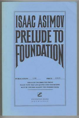 Prelude to Foundation by Isaac Asimov (Uncorrected Proof)