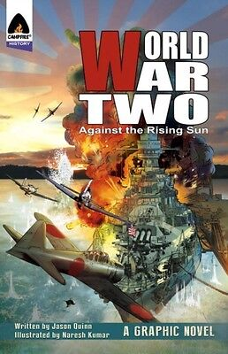World War Two: Against The Rising Sun (Campfire Graphic Novels) (...