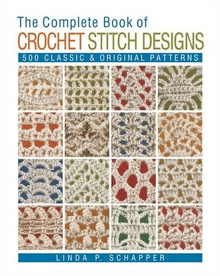 Complete Book of Crochet Stitch Designs, The (Paperback), Schappe...