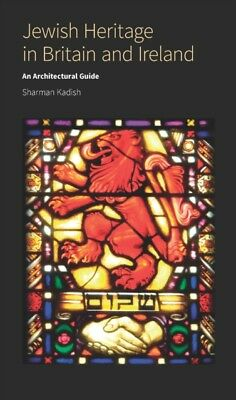 Jewish Heritage in Britain and Ireland: An Architectural Guide (P...