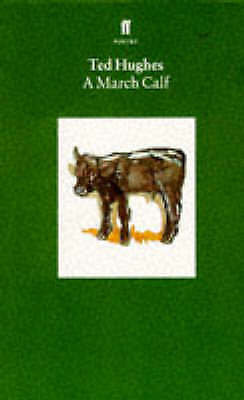 Collected Animal Poems: A March Calf v. 3, Ted Hughes, New