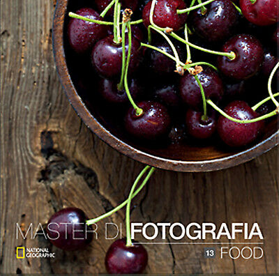 Master di Fotografia vol. 13  FOOD National Geographic NUOVO