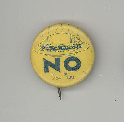 VINTAGE PINBACK Button PIN Badge NO COW NO BULL Hamburger CHEESEBURGER Antique