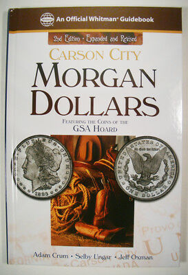 Carson city Morgan Dollars Featuring the Coins of the GSA Hoard 2nd Edition