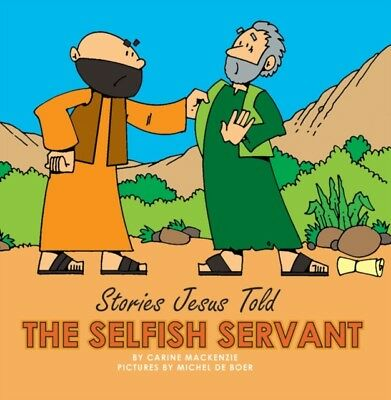 The Selfish Servant (Stories Jesus Told (Board Books)), MacKenzie...