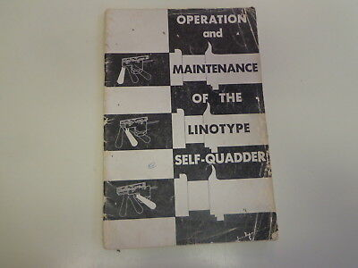 Operation and Maintenance of the Linotype Self Quadder 1950's Manual
