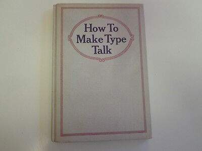 How to Make Type Talk 1914 Typographical Voice Modulation Advertising