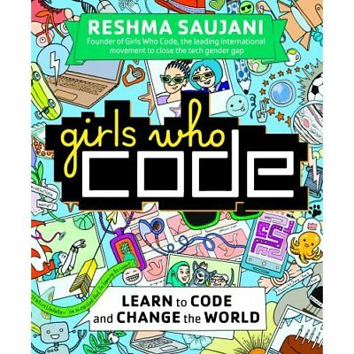 Girls Who Code: Learn to Code and Change the World  - Paperback NEW Saujani, Res