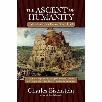 The Ascent of Humanity: Civilization and the Human Sens - Paperback NEW Eisenste