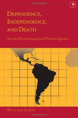 Dependence, Independence, and Death: Toward a Psychobiography of Delmira Agustin