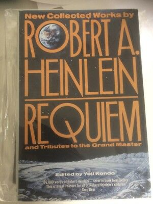 Requiem: New Collected Works by Robert A. Heinlein and Tributes to the Grand Mas