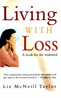 Living with Loss, Taylor, Liz McNeill, Good Condition Book, ISBN 1841191051