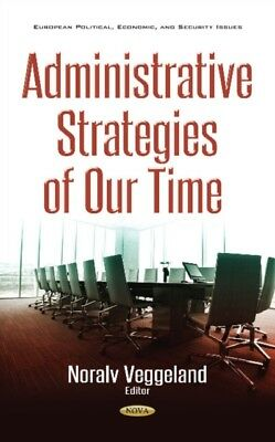 Administrative Strategies Of Our Time, 9781536119046