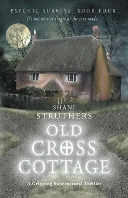 OLD CROSS COTTAGE, Struthers, Shani, 9780995788305