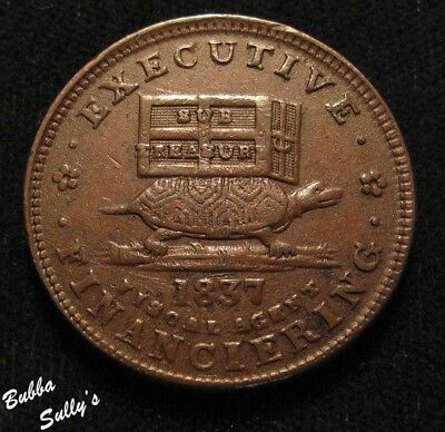 1837 Hard Times Token <> EXECUTIVE FINANCIERING <> EXTREMELY FINE