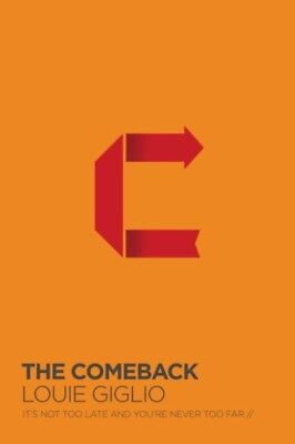 Comeback : It's Not Too Late and You're Never Too Far (Paperback)...