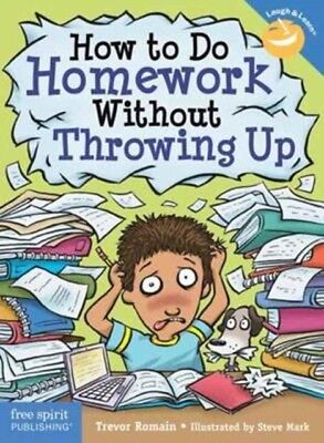 HOW TO DO HOMEWORK WITHOUT THROWING UP, Romain, Trevor, 978163198...