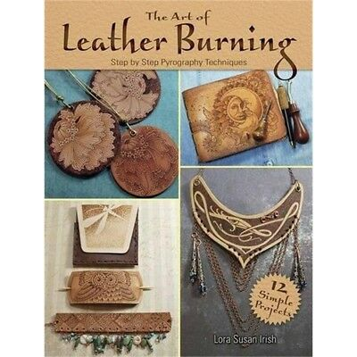 Art Of Leather Burning Step By Step Pyrography Techniques Book - Step Burning