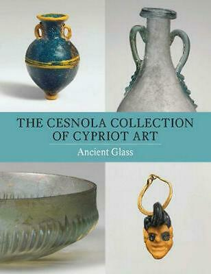 Cesnola Collection of Cypriot Art - Ancient Glass by Christopher Lightfoot Paper