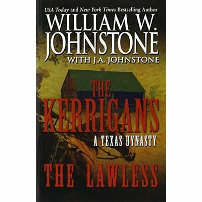 The Lawless: A Texas Dynasty (Kerrigans) - Paperback NEW William W Johns 18-May-