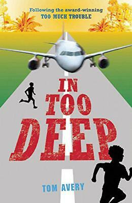 In Too Deep by Avery, Tom | Paperback Book | 9781847803894 | NEW