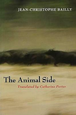 The Animal Side by Jean-Christophe Auteur Bailly (English) Paperback Book Free S